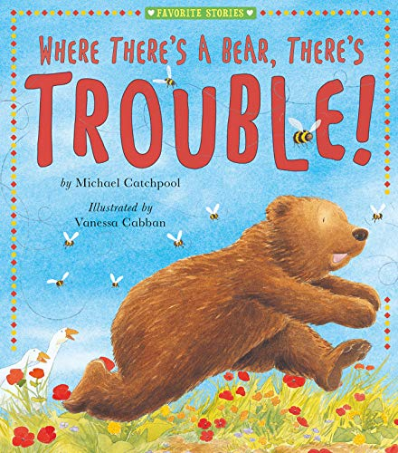 Where There's a Bear, There's Trouble! (Favorite Stories)