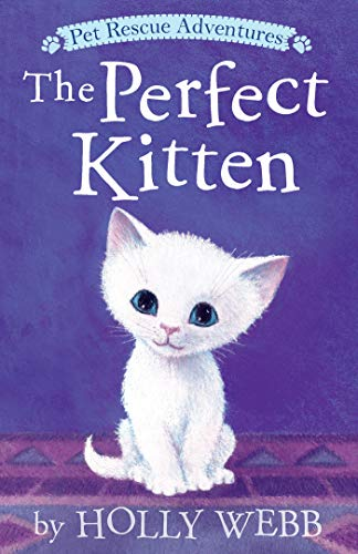 The Perfect Kitten (Pet Rescue Adventures)
