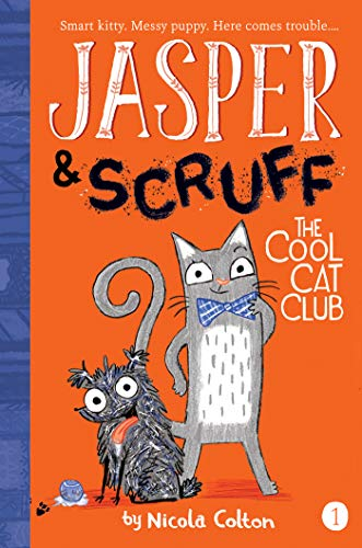 The Cool Cat Club (Jasper and Scruff, Bk. 1)