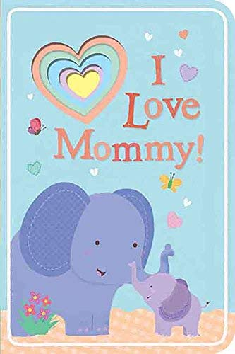 I Love Mommy! (To Baby, With Love)