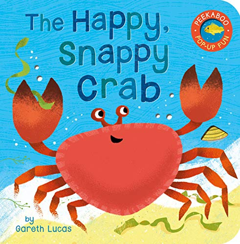 The Happy, Snappy Crab (Peekaboo Pop-Up Fun)