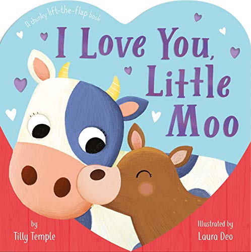 I Love You, Little Moo (A Chunky Lift-the-Flap Book)