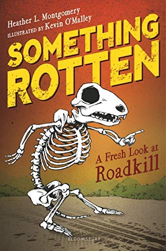 Something Rotten: A Fresh Look at Roadkill