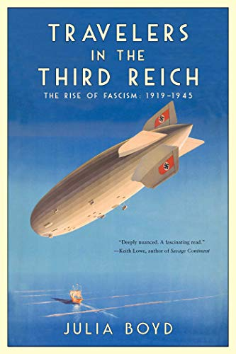 Travelers in the Third Reich: The Rise of Fascism: 1919-1945