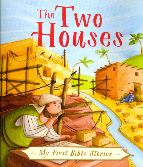 The Two Houses (My First Bible Stories)