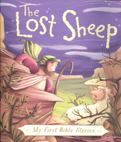 The Lost Sheep (My First Bible Stories)