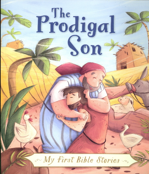 The Prodigal Son (My First Bible Stories)