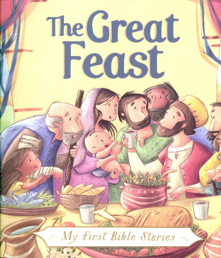 The Great Feast (My First Bible Stories)