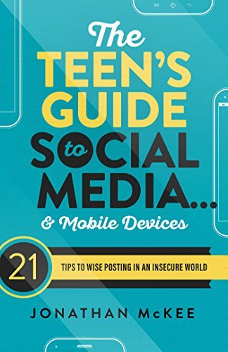 The Teen's Guide to Social Media... and Mobile Devices