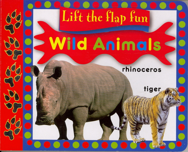 Wild Animals (Lift The Flap Fun)