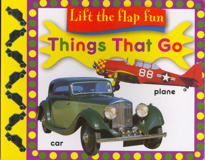 Things That Go (Lift The Flap Fun)