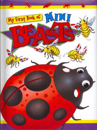 Mini Beasts (My First Book)