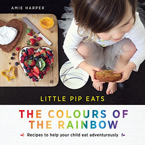 Little Pip Eats: The Colours of the Rainbow