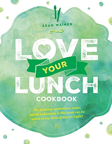 Love Your Lunch Cookbook