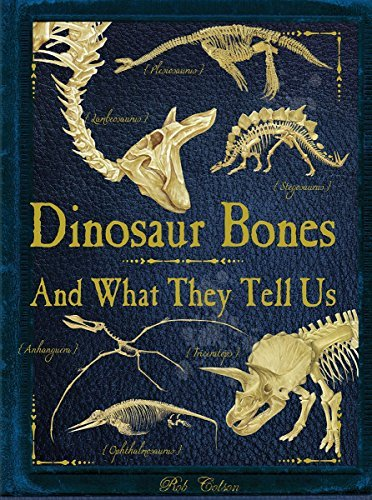 Dinosaur Bones: And What They Tell Us