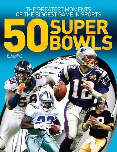 50 Super Bowls: The Greatest Moments of the Biggest Game in Sports
