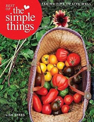 Best of The Simple Things: Taking Time to Live Well