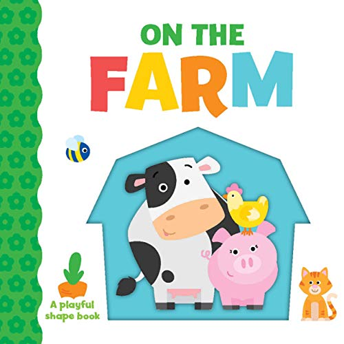 On The Farm: A Playful Shape Book