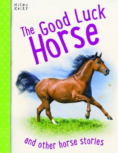 The Good Luck Horse and Other Horse Stories