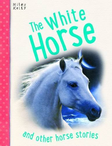 The White Horse and Other Horse Stories
