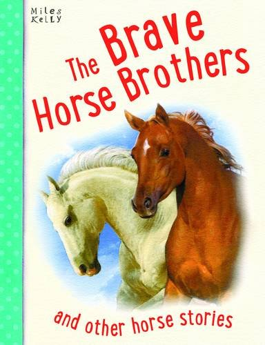 The Brave Horse Brothers and Other Horse Stories