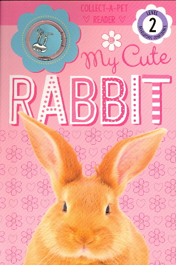 My Cute Rabbit (Collect-A-Pet Reader, Level 2)