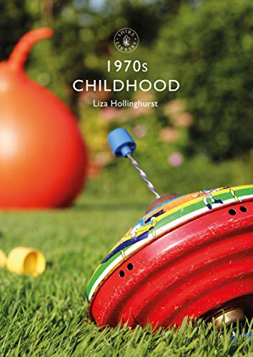1970s Childhood (Shire Library) (Paperback)