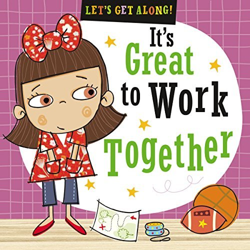 It's Great to Work Together (Let's Get Along!)