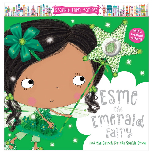 Esme the Emerald Fairy and the Search for the Sparkle Stone (Sparkle Town Fairies)