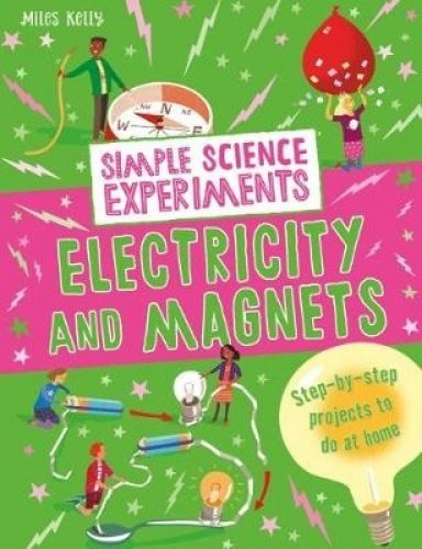 Electricity and Magnets (Simple Science Experiments)