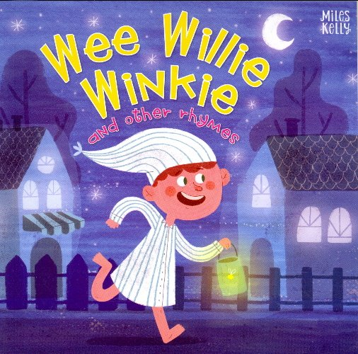 Wee Eillie Winkie and other Rhymes