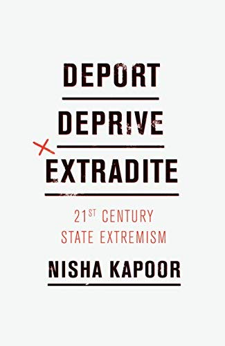Deport, Deprive, Extradite: 21st Century State Extremism
