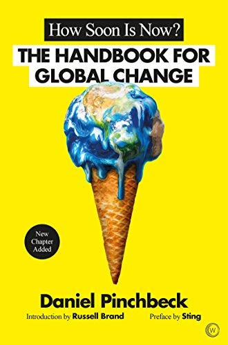 How Soon is Now?: A Handbook for Global Change