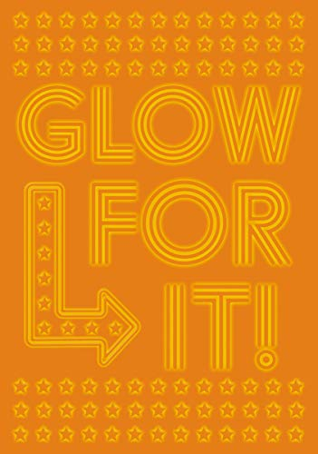 Glow For It!