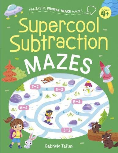 Supercool Subtraction Mazes (Fantastic Finger Trace Mazes)