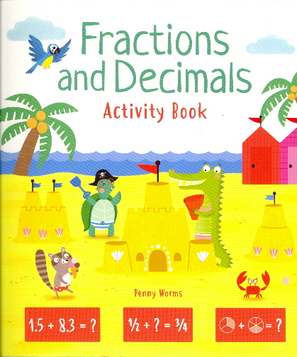 Fractions and Decimals Activity Book (Ages 7+)