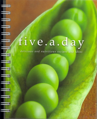 Five-a-Day: Delicious and Nutritious Recipes and Ideas