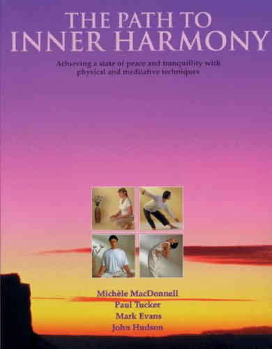 The Path to Inner Harmony: Achieving a state of peace and tranquility with physical and meditative techniques