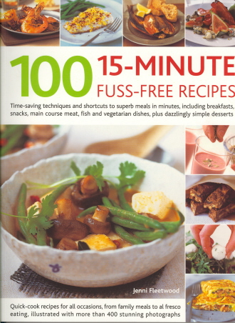 100 15-Minute Fuss-Free Recipes