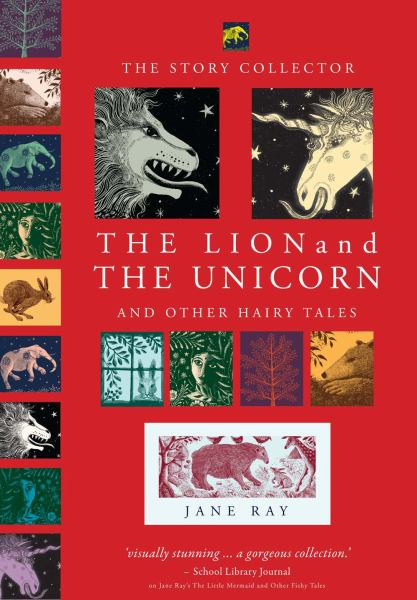The Lion and the Unicorn and Other Hairy Tales (The Story Collector)