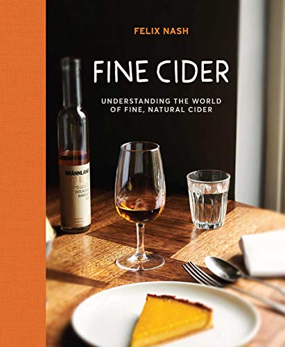 Fine Cider: Understanding the World of Fine, Natural Cider