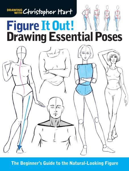 Figure It Out! Drawing Essential Poses: The Beginner's Guide to the Natural-Looking Figure (Christopher Hart Figure It Out!) (Softcover)
