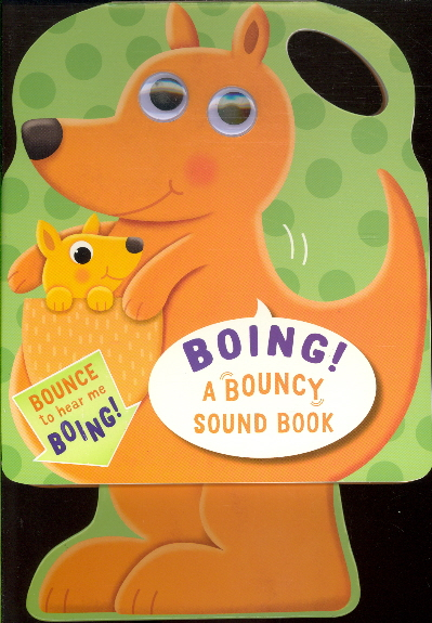 Boing! A Bouncy Sound Book