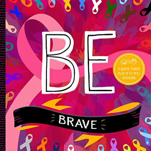 Be Brave (BE Series, Bk. 2)