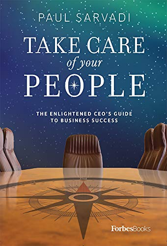Take Care of your People: The Enlightened CEO'S Guide To Business Success