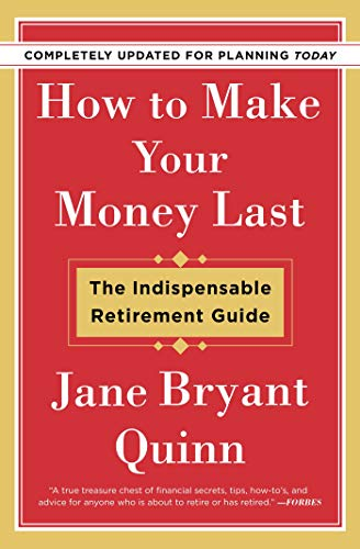 How to Make Your Money Last: The Indispensable Retirement Guide (Completely Updated for Planning Today)