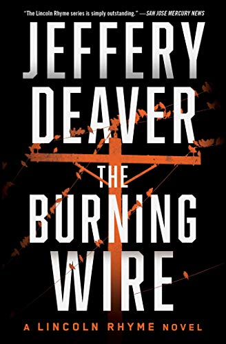 The Burning Wire (Lincoln Rhyme, Bk. 9)