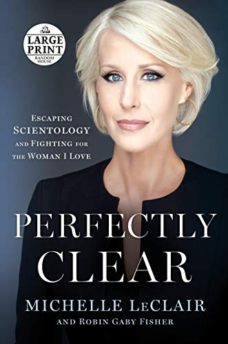 Perfectly Clear: Escaping Scientology and Fighting for the Woman I Love (Large Print)