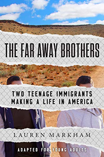 The Far Away Brothers: Two Teenage Immigrants Making a Life in America