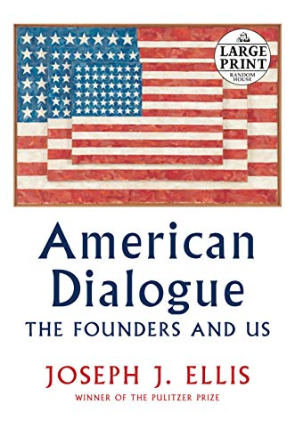 American Dialogue: The Founders and Us (Large Print)